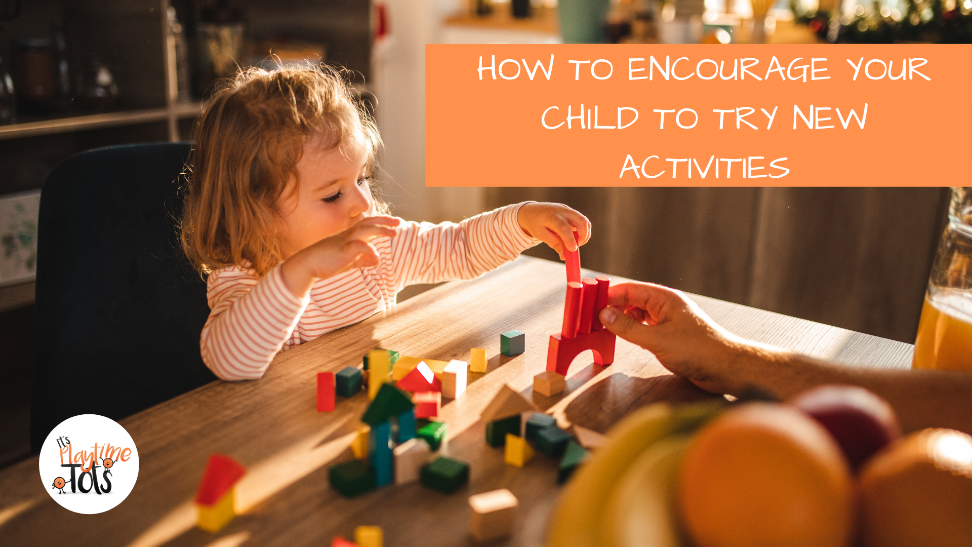 How to encourage your child to try new different activities