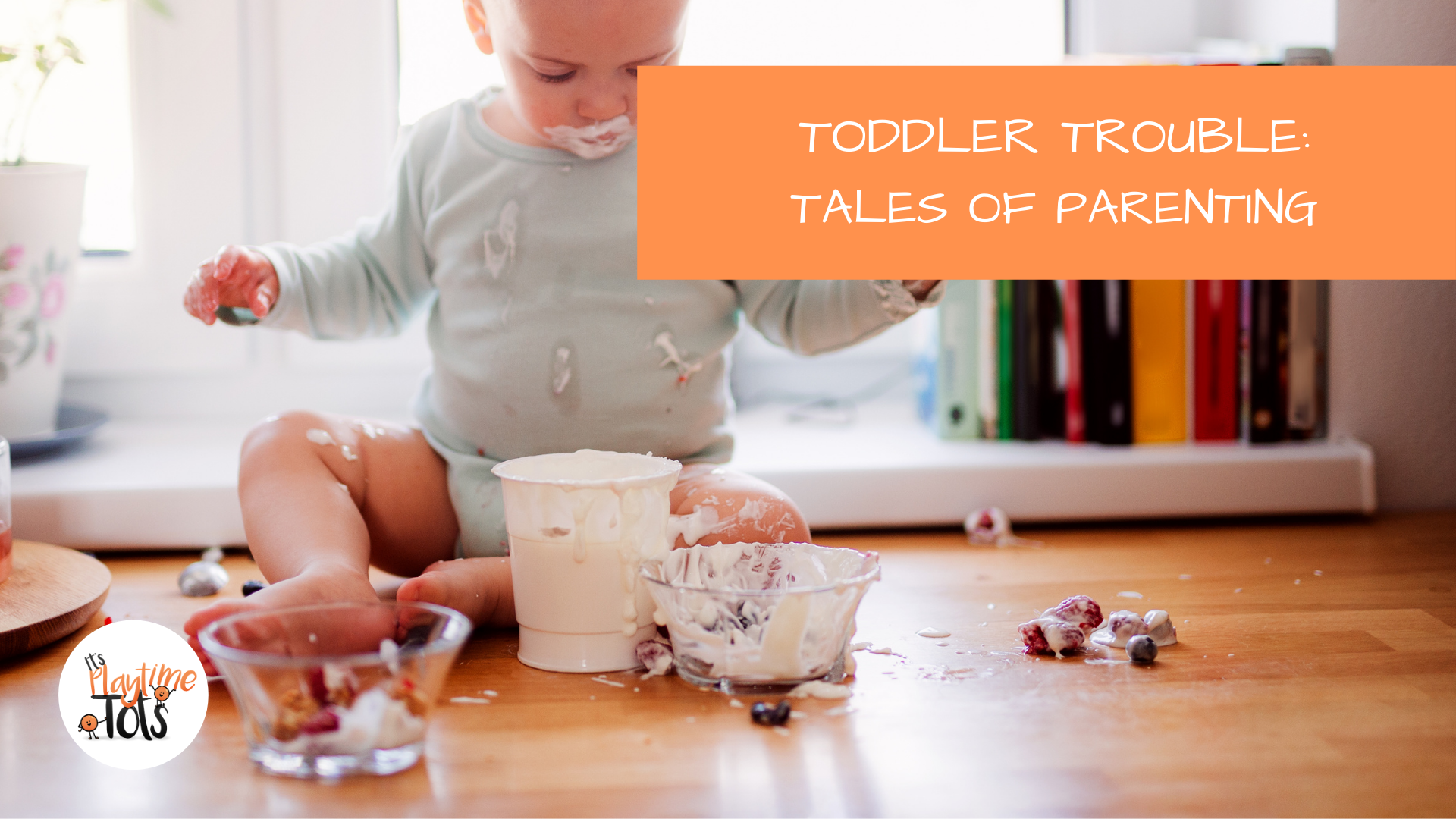 Toddler Trouble – Tales Of Parenting