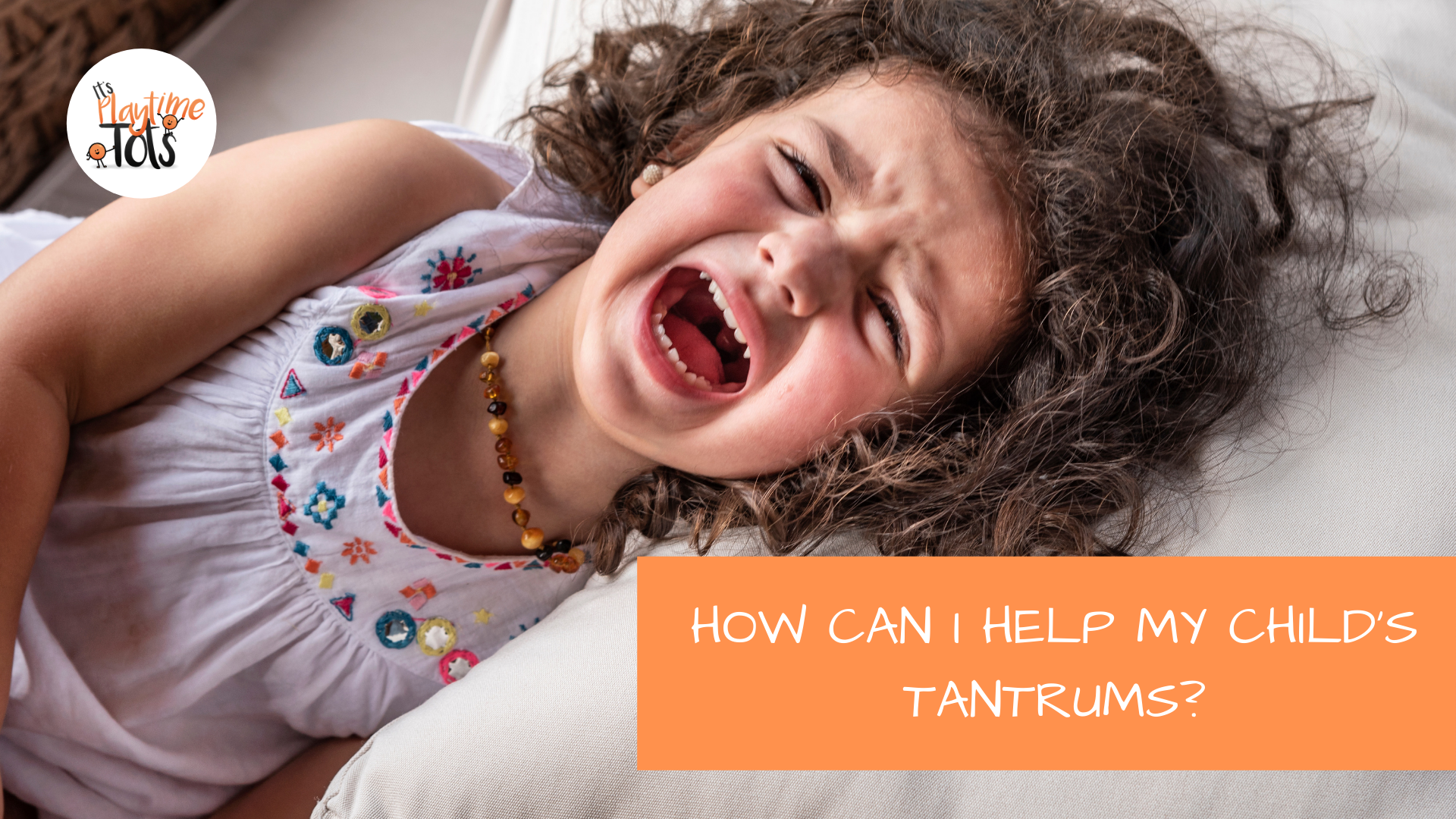 How Can I Help My Child's Tantrums?