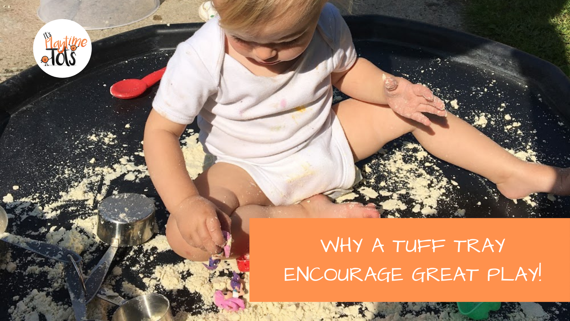Why a Tuff Tray encourages great play!