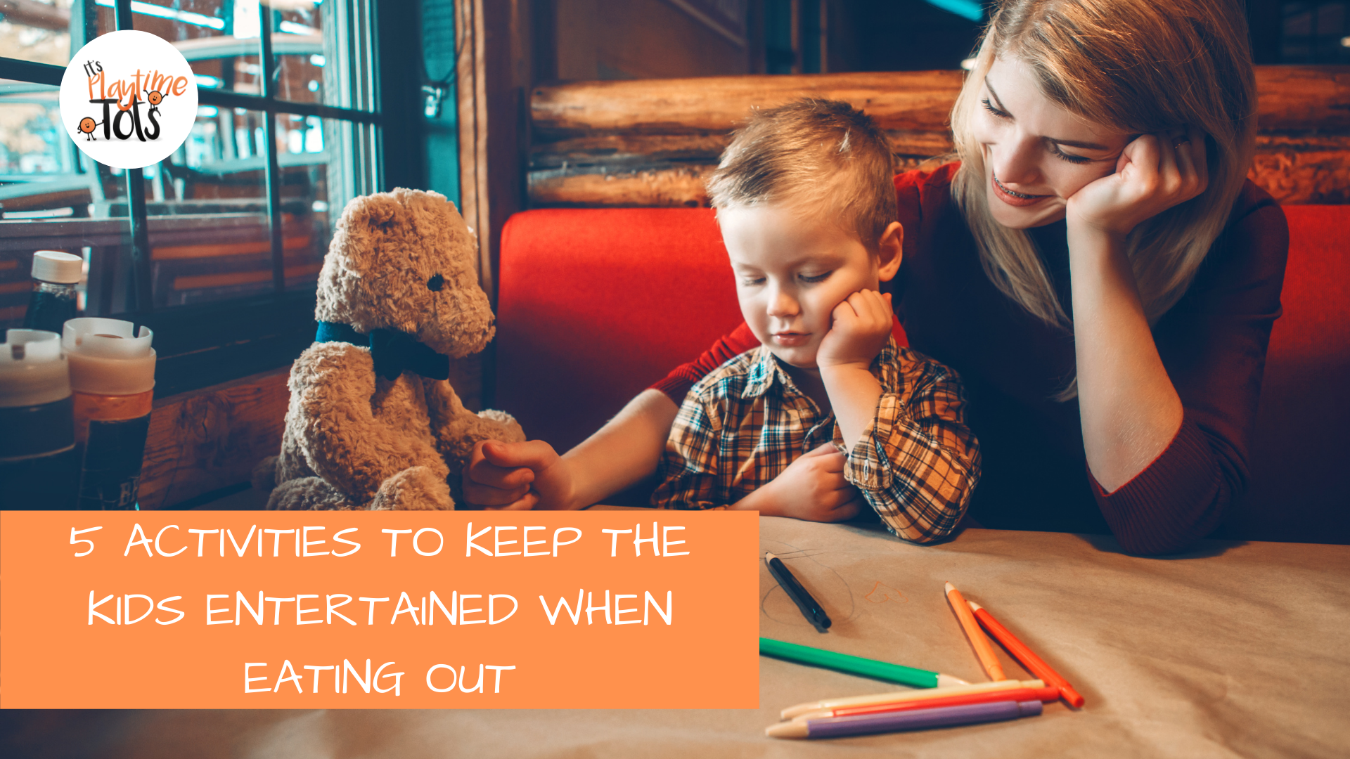 5 Activities To Keep The Kids Entertained When Eating Out