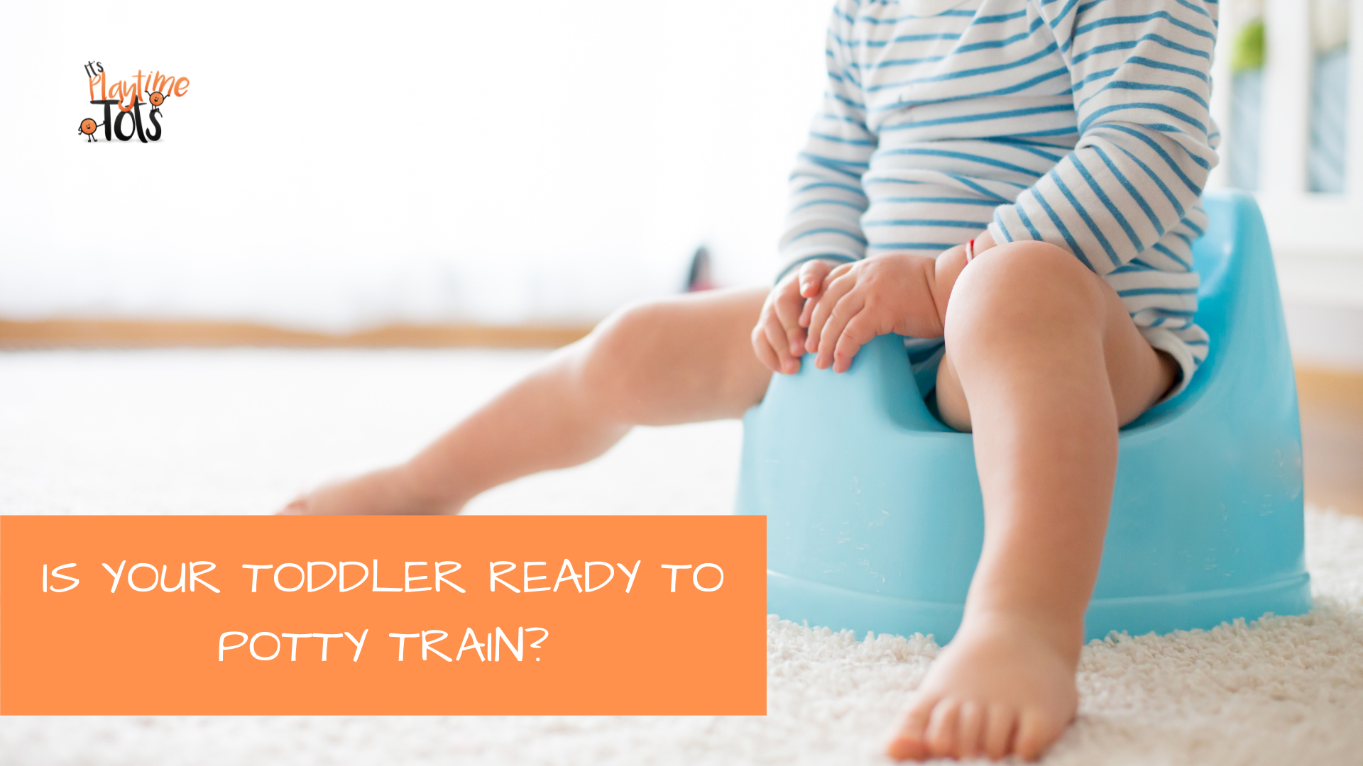 Is Your Toddler Ready To Potty Train?