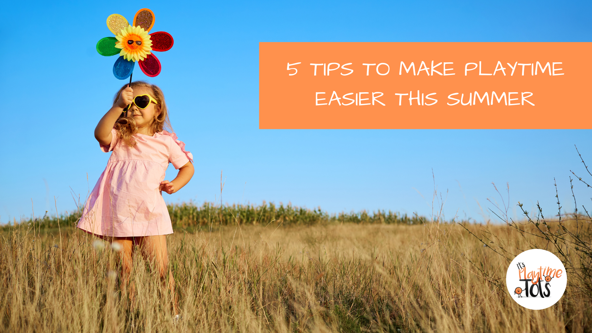5 Tips To Make Playtime Easier This Summer