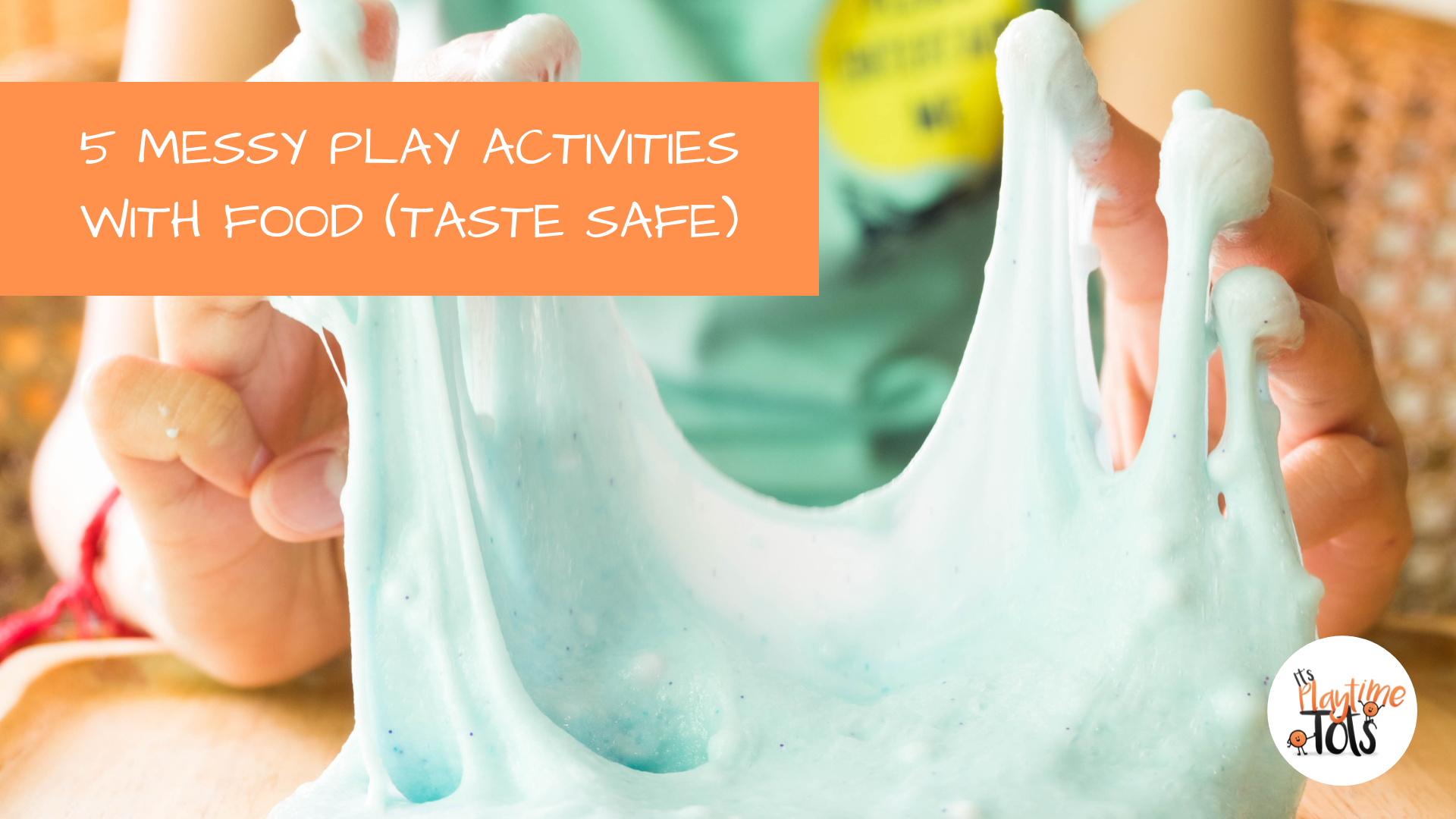 5 Messy Play Activities With Food (Taste Safe)